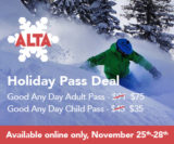 Purchase discount Alta passes Nov. 25-28 only! A great holiday gift.